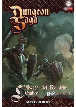 Dungeon Saga Gamebook L'ascesa del re delle Ombre