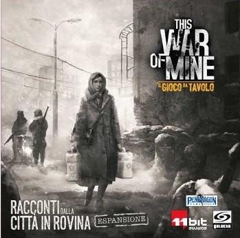 This war of mine: Racconti dalla città in rovina