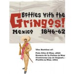Battles with the Gringos! Mexico 1846-62