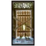 Stay Away !